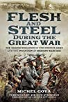 Flesh and Steel During the Great War: The Transformation of the French Army and the Invention of Modern Warfare