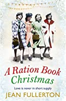 A Ration Book Christmas (East End Ration Book)