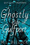 A Ghostly Ride in Gulfport (Gulf Coast Paranormal Book 10)