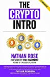 The Crypto Intro: Guide To Mastering Bitcoin, Ethereum, Litecoin, Cryptoassets, Blockchain & The Age Of Cryptocurrency Investing