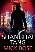 Shanghai Tang: A Dan Roy Thriller