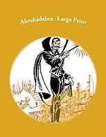Abrakadabra: Large Print
