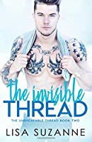 The Invisible Thread (The Unbreakable Thread) (Volume 2)