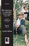 Guatemala, la historia silenciada 1944-1989, tomo II: El dominó que no cayó