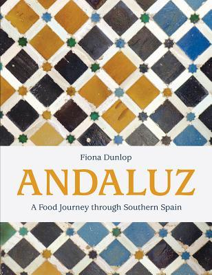 Andaluz: A Food Journey Through Southern Spain