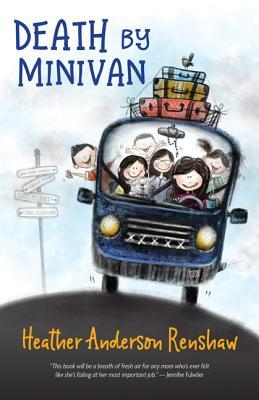Death by Minivan by Heather Anderson Renshaw