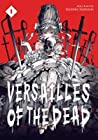 Versailles of the Dead Vol. 1 (Versailles of the Dead, #1)