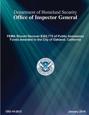 Fema Should Recover $302,775 of Public Assistance Funds Awarded to the City of Oakland, California