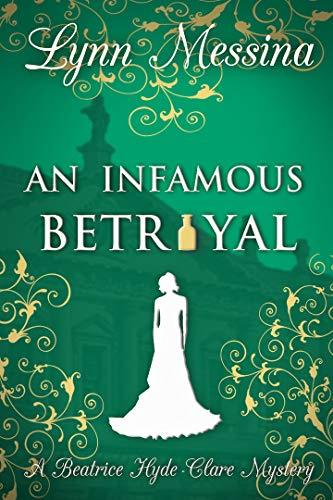 Lynn Messina - Beatrice Hyde-Clare Mysteries 3 - An Infamous Betrayal