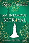 An Infamous Betrayal: A Regency Cozy (Beatrice Hyde-Clare Mysteries Book 3)