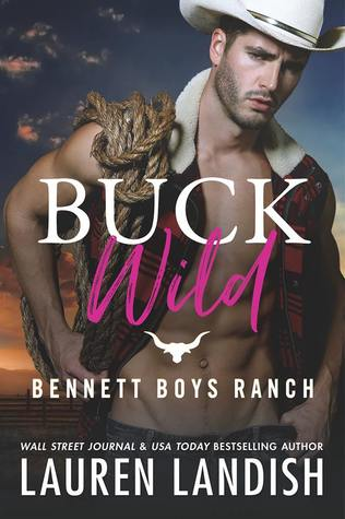 Buck Wild (Bennett Boys Ranch #1)