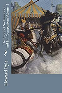 The Story of Sir Launcelot and His Companions Volume 2