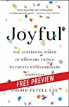 Joyful: Free Preview: The Surprising Power of Ordinary Things to Create Extraordinary Happiness