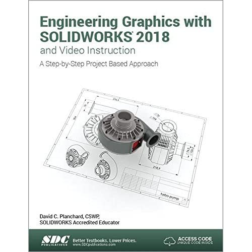 Engineering Graphics With Solidworks 2018 And Video Instruction By David Planchard