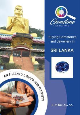 The Gemstone Detective: Buying Gemstones and Jewellery in Sri Lanka
