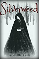 Silverweed: A Supernatural Fairy Tale (Volume 1)