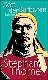 Gott der Barbaren by Stephan Thome