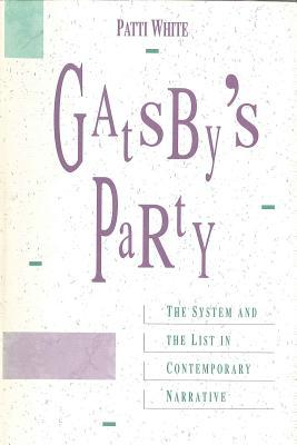 Gatsby's Party: The system and the List in Contemporary Narrative Patti White