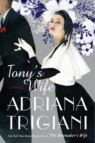 Tony's Wife by Adriana Trigiani