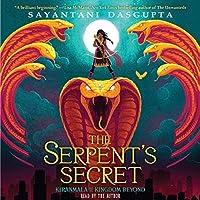 The Serpent's Secret (Kiranmala and the Kingdom Beyond, #1)
