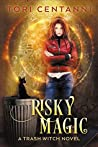 Risky Magic (Trash Witch #1)