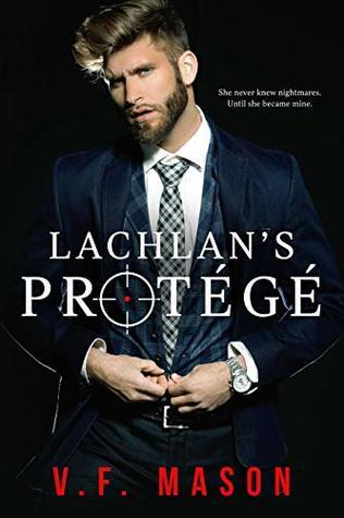 Lachlan's Protégé by V.F. Mason