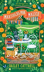 Marigolds for Malice (Enchanted Garden Mystery, #3)
