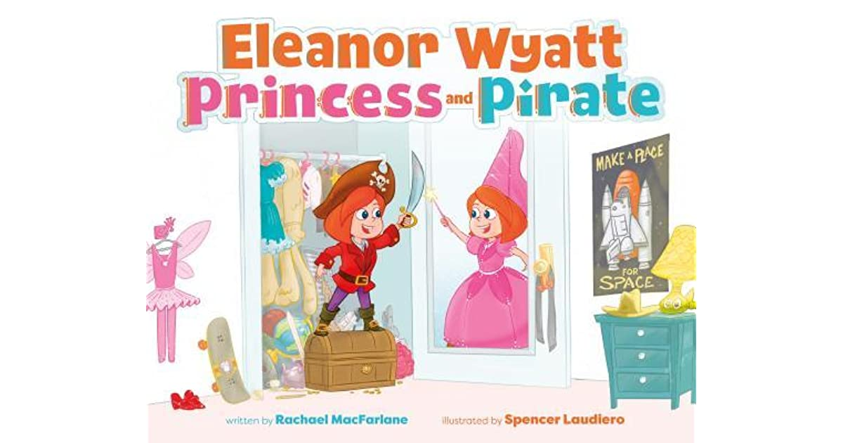 Eleanor Wyatt, Princess and Pirate by Rachael MacFarlane