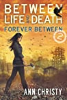Forever Between (Between Life and Death #2)