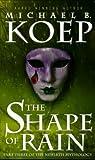 The Shape of Rain (The Newirth Mythology, #3)