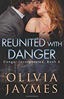 Reunited with Danger (Danger Incorporated) (Volume 6)