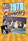 Dirty Stop Out's Guide to 1970s Coventry