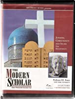Judaism, Christianity and Islam: The Monotheists