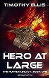 Hero at Large (The Hunter Legacy, #1)