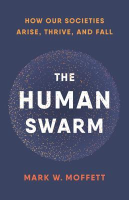 The Human Swarm - Mark W. Moffett