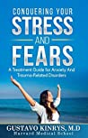 Conquering your Stress and Fears: A treatment guide for anxiety and trauma-related disorders