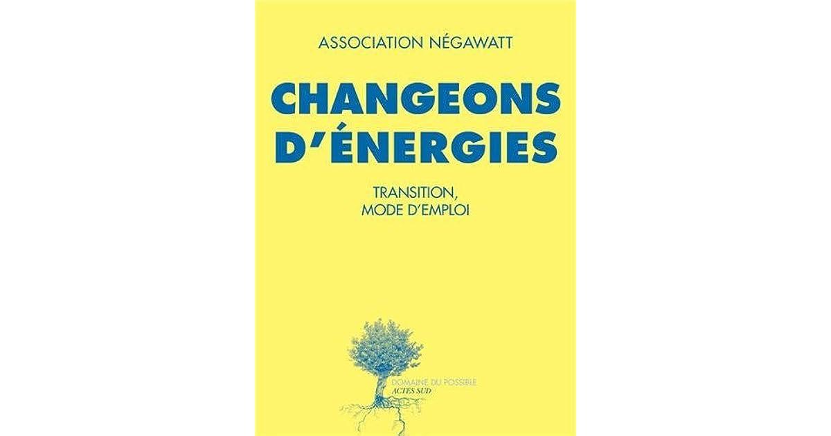 Changeons d'énergies - Transition mode d'emploi by Marc