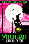 Witch Bait (A Hex Sister Cozy Mystery Book 3)