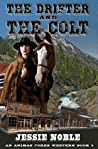 The Drifter and the Colt: A Frontier Boomtown Western Adventure (An Animas Forks Western Book 3)