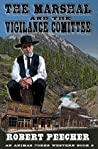The Marshal and the Vigilance Committee: A Frontier Boomtown Western Adventure (An Animas Forks Western Book 2)