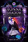Dionna's Shadow: A Reverse Harem Romance (Dragon Origins Book 5)