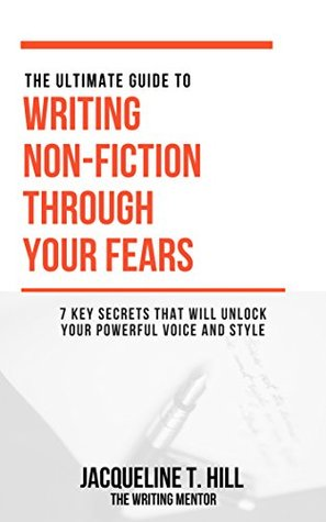 The Ultimate Guide To Writing Non-Fiction Through Your Fears
