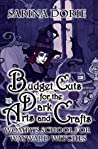 Budget Cuts for the Dark Arts and Crafts (Womby's School for Wayward Witches #7)