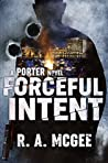 Forceful Intent (Porter #1)
