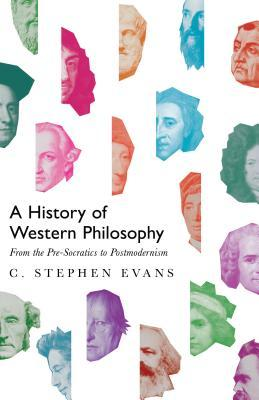 A History of Western Philosophy: From the Pre-Socratics to Postmodernism