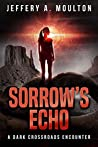 Sorrow's Echo (Dark Crossroads Encounters Book 1)