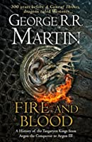 Fire and Blood: A History of the Targaryen Kings from Aegon the Conqueror to Aegon III (A Targaryen History, #1)