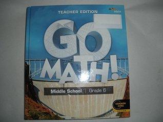 GO Math ! middle school grade 6 teacher edition Common Core