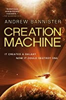 Creation Machine (The Spin Trilogy #1)