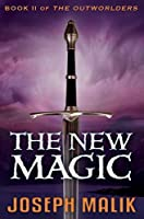 The New Magic (The Outworlders Book 2)